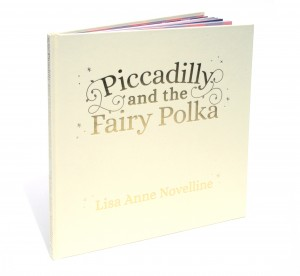 Piccadilly and the Fairy Polka by Lisa Anne Novelline. Book Casing.