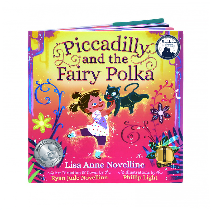 Piccadilly and the Fairy Polka by Lisa Anne Novelline; Art by Ryan Jude Novelline and Phillip Light, Cover Image; Mom's Choice Award; Moonbeam Children's Book Award; Independent Press Award