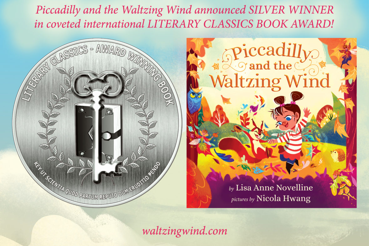 Piccadilly and the Waltzing Wind by Lisa Anne Novelline; Pictures by Nicola Hwang wins Literary Classics Book Award