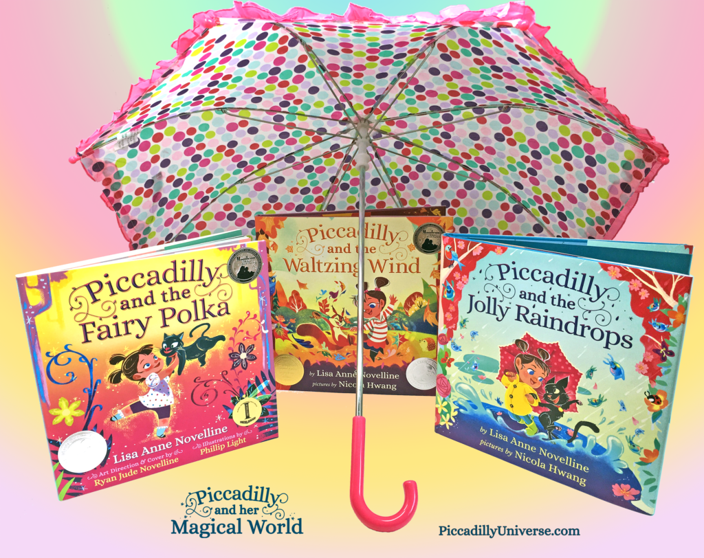 The Piccadilly and Her Magical World Book Series by Lisa Anne Novelline: Piccadilly and the Fairy Polka, Piccadilly and the Waltzing Wind, and Piccadilly and the Jolly Raindrops. Art by Ryan Jude Novelline, Phillip Light, and Nicola Hwang