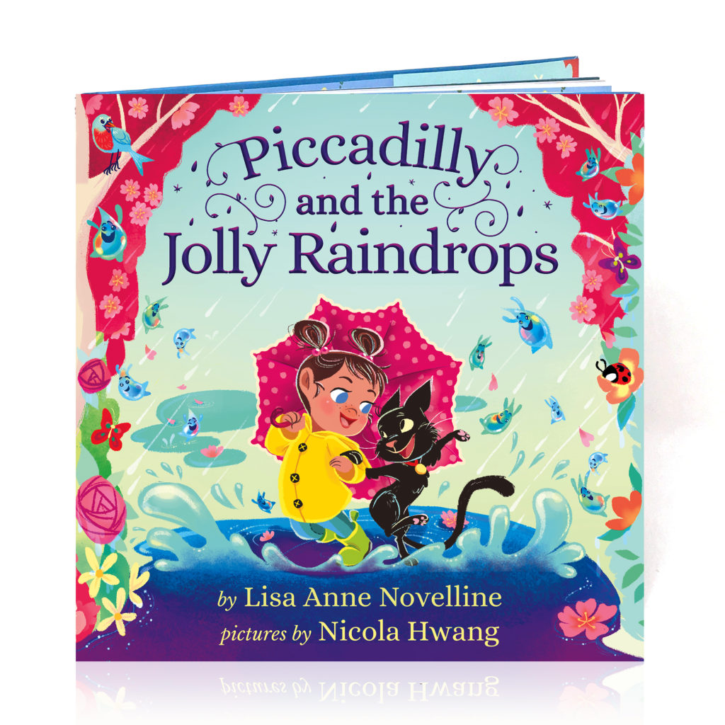 Piccadilly and the Jolly Raindrops by Lisa Anne Novelline; Pictures by Nicola Hwang